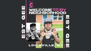 "#CivilTV: EST Gee - ""Welcome To My Neighborhood: Louisville"""