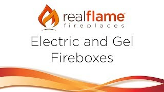 Real Flame - Electric and Gel Fireboxes