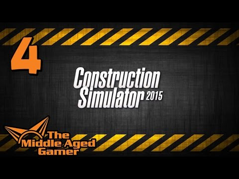 Construction Simulator 2015 - Part 4 - Lowboy Purchase & Transport Mission - The Middle Aged Gamer