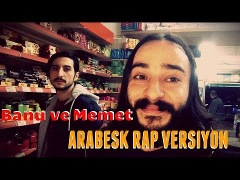 Banu Ve Memet - ARABESK RAP VERSİYON / PARODİ KİNGS