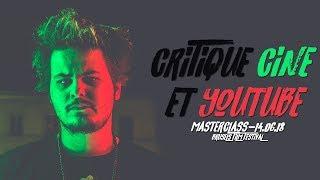 CRITIQUE CINÉMA & YOUTUBE (Masterclass)
