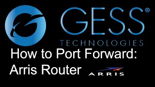 How to Port Forward GESS DVR/NVR on an Arris Modem/Router