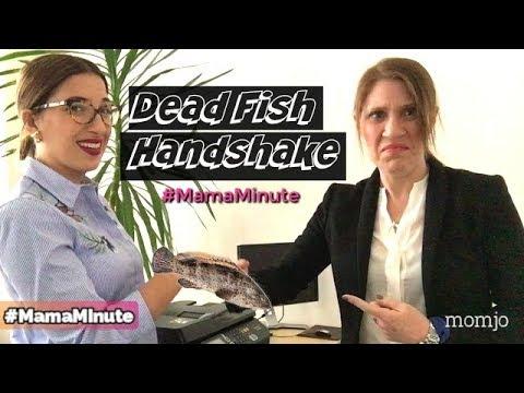 Dead Fish Handshake || Momjo #MamaMinute
