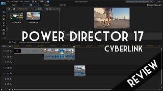 [Review] PowerDirector 17 - CyberLink
