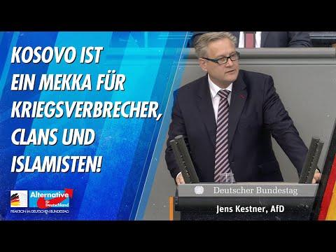 Kosovo ist ein Mekka für Kriegsverbrecher, Clans und Islamisten! - Jens Kestner - AfD-Fraktion