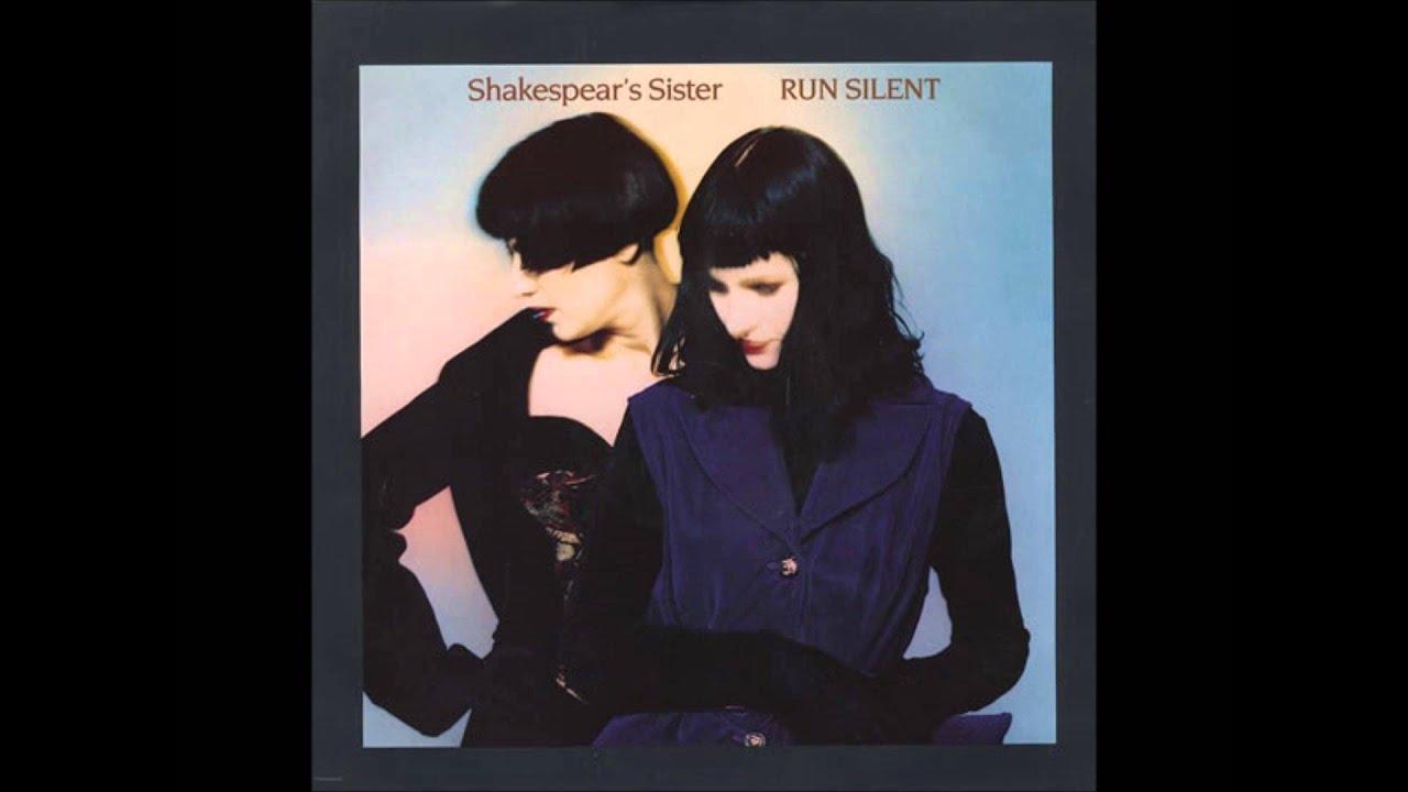 Shakespear's Sister - Run Silent