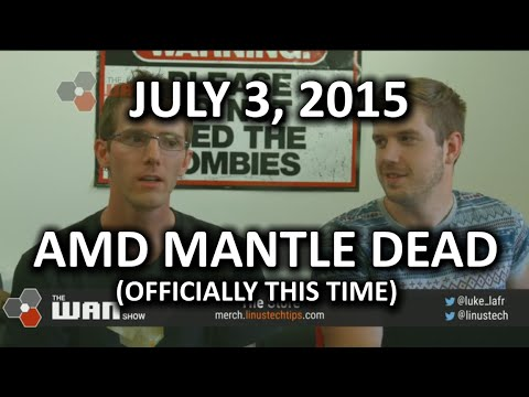 The WAN Show - Mantle is DEAD (called it) and Arkham Knight