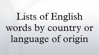 Lists of English words by country or language of origin