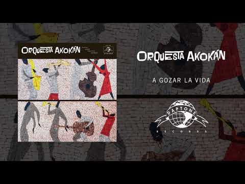 Orquesta Akokán - A Gozar la Vida (Official Audio)