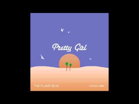 The Flavr Blue - Pretty Girl (Feat. YMTK)
