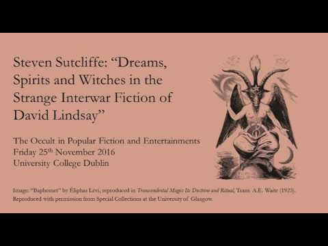 Steven Sutcliffe: Dreams, Spirits and Witches in the strange interwar fiction of David Lindsay
