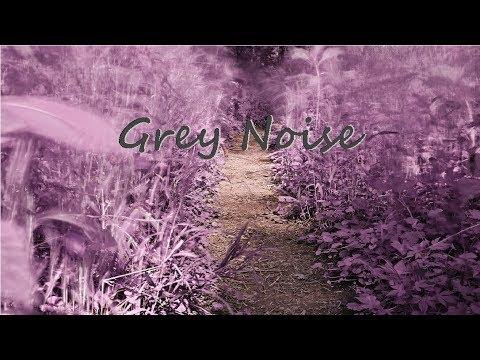 Gray Noise Sleepy Time Sounds 1 Hour