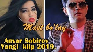Anvar Sobirov Mast Bo Lay Yangi Klip 2019