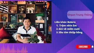 Liên khúc nhạc trữ tình - Thông Organ