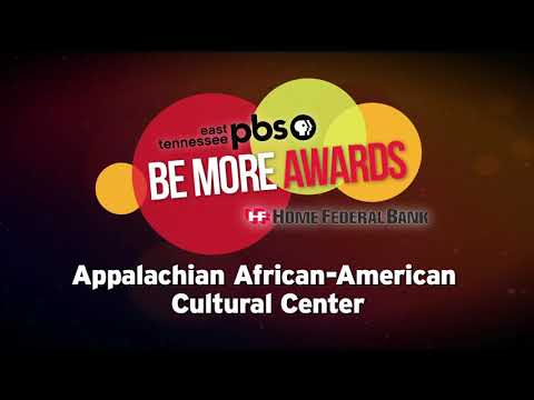 2018 Be More Award - Appalachian African American Cultural Center