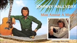 Johnny Hallyday   mon amour a marie