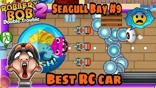 Robbery Bob 2 Hack Seagull Bay With 500 RC Car Part 9