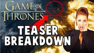 Teaser Trailer Breakdown: GAME OF THRONES SEASON 8
