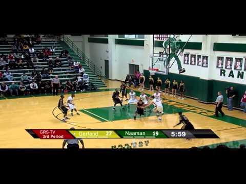 Garland ISD: Garland vs Naaman Forest Varsity Boys Basketball