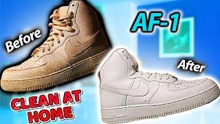 HOW TO: CLEAN Air Force Ones AT HOME
