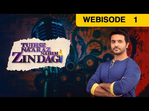Tujhse Naaraz Nahin Zindagi - Episode 1 - March 7, 2015 - Webisode