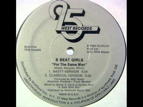 B Beat Girls - For The Same Man (Nasty Version)