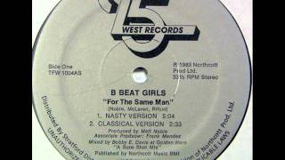 B Beat Girls - For The Same Man (Nasty Version)
