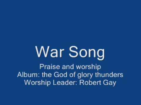 Robert Gay - War Song