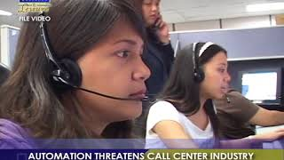 AUTOMATION THREATENS CALL CENTER INDUSTRY   BIZWATCH
