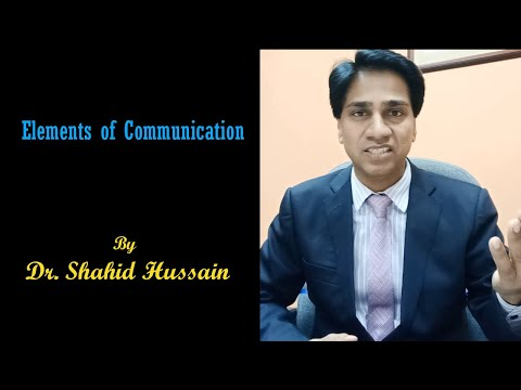 Process I Elements Of Communication By Dr Shahid Hussain