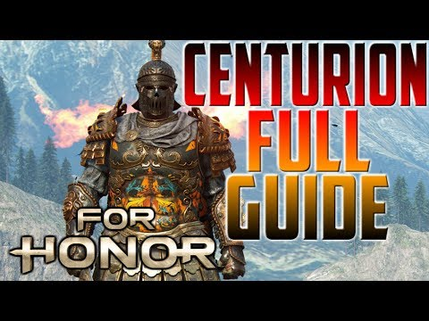 [For Honor] Centurion Full Guide