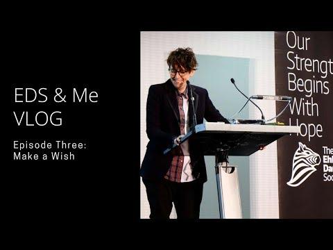 EDS & Me VLOG - Episode Three: Make a Wish