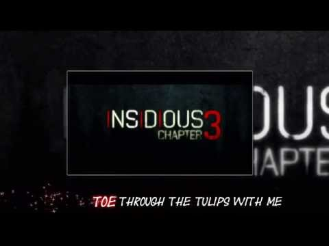 Tiptoe Through The Tulips (INSIDIOUS CHAPTER 3) with Lyrics