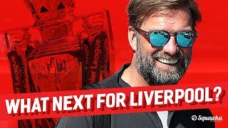 What Should Liverpool Do Next? Squawka Documentary