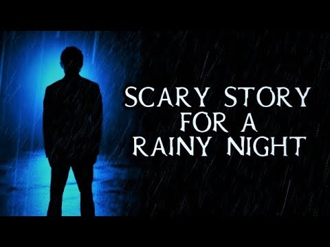 Scary Story Told In The Rain   Thunderstorm Video   (Scary Stories)