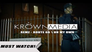 Remz - Route 66/On My Own [Music Video] (4K) | KrownMedia