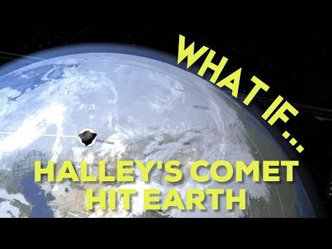 WHAT IF HALLEY'S COMET HIT EARTH