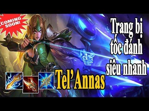 Tel'Annas Vị Tướng Thứ 52 Cách Lên Trang Bị Tốc Độ Đánh Liên Quân Mobile