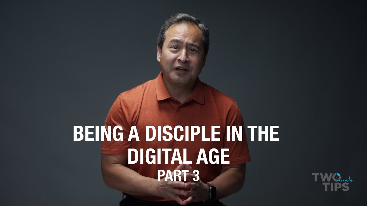 Being a Disciple in the Digital Age, Part 3 | TWO MINUTE TIPS