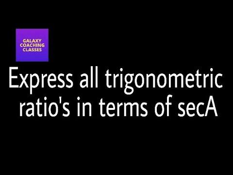 Express all trigonometric ratios in term of secA ll ex 8.4 Q2 ll class 10 NCERT