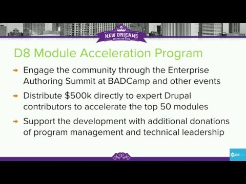 DrupalCon New Orleans 2016: D8 Module Acceleration Program