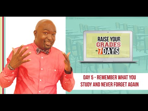 Raise Your Grades - Day 5: Remember What You Study and Never Forget Again