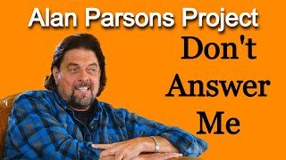 Don't Answer Me - The Alan Parsons Project [Remastered]