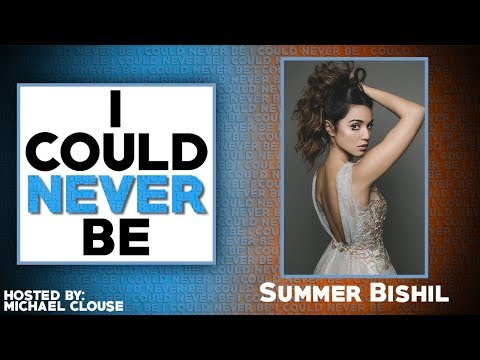 I Could Never Be Summer Bishil  with Michael Clouse