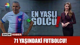 71 yaşındaki futbolcu!