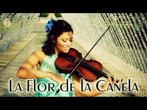 La Flor de la Canela 💿 VERSION VIOLIN!! (CHABUCA GRANDA)