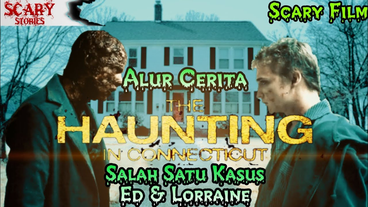 Alur Cerita THE HAUNTING IN CONNECTICUT (2009) Salah Satu Kasus Ed Dan Lorraine Warren | ScaryFilm