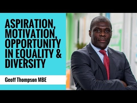 Aspiration, Motivation, Opportunity in Equality & Diversity