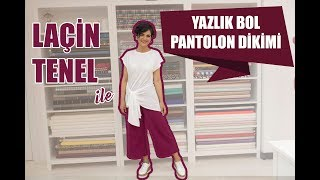 Yazlık Bol Pantolon Dikimi Laçin Tenel - Easy Flared Trousers Sewing for Beginners Laçin Tenel