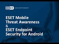 Mobile Security Threats & ESET Endpoint Security for Android